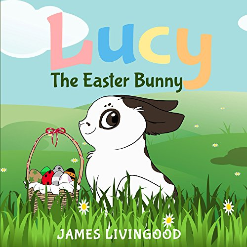 Lucy: The Easter Bunny (English Edition) (Bunny Lucy)