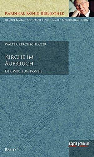 Image of Kirche im Aufbruch: Der Weg zum Konzil Kardinal König Bibliothek Band 1