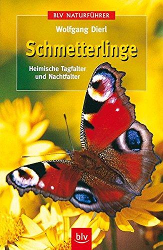Schmetterlinge: Heimische Tagfalter und Nachtfalter (BLV Naturführer)