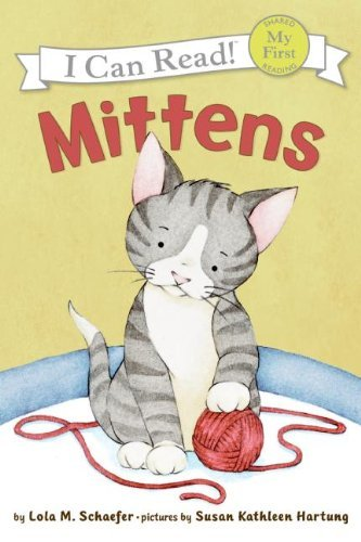Mittens (My First I Can Read) by Lola M. Schaefer (2007-04-24)