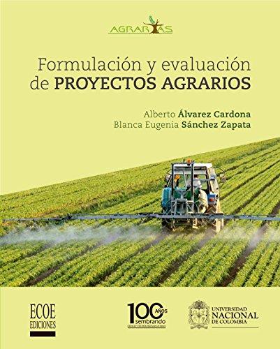 Formulación y Evaluación de proyectos agrarios por Alberto Álvarez