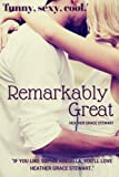 Remarkably Great (Strangely Incredibly Good) (Volume 2) by Heather Grace Stewart (2015-08-06)