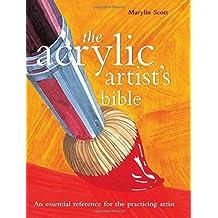Acrylic Artist's Bible (Artist's Bibles) by Marylin Scott (2009-01-28)
