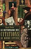 Telecharger Livres Le dictionnaire des citations du monde entiers (PDF,EPUB,MOBI) gratuits en Francaise