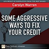 Some Aggressive Ways to Fix Your Credit