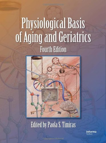 Physiological Basis of Aging and Geriatrics, Fourth Edition (2007-08-16)