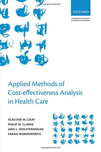 Applied Methods of Cost-effectiveness Analysis in Healthcare (Handbooks in Health Economic Evaluation)