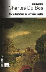 Charles Du Bos : Ou la tentation de l'irréprochable