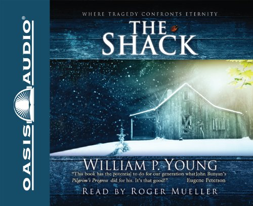 The Shack (Library Edition): Where Tragedy Confronts Eternity