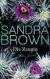 Die Zeugin - Sandra Brown