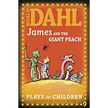 James and the Giant Peach: Plays for Children