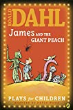 James and the Giant Peach: Plays for Children (Puffin Books)