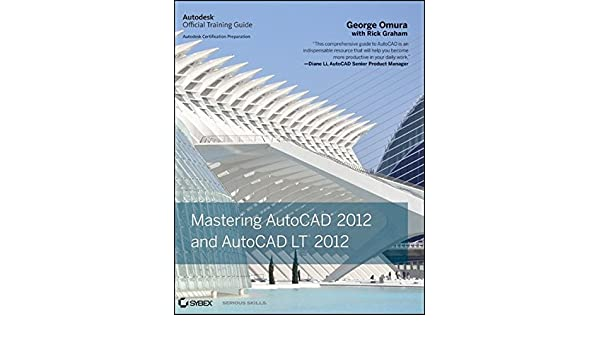 buy mastering autocad 2012 and autocad lt 2012 autodesk official rh amazon in AutoCAD LT Manual AutoCAD Instruction Manual