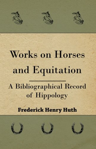 Works on Horses and Equitation por Frederick Henry Huth