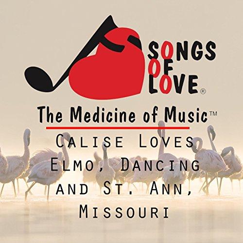 (Calise Loves Elmo, Dancing and St. Ann, Missouri)