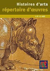 Histoires d'arts répertoire d'oeuvres 6 à 12ans