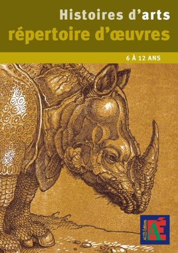 Histoires d'arts rpertoire d'oeuvres 6  12ans