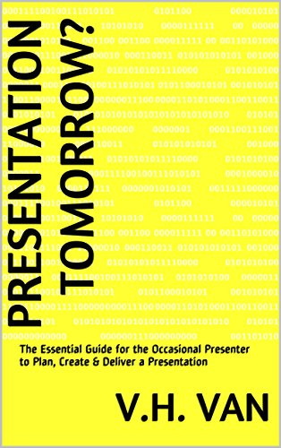 presentation-tomorrow-the-essential-guide-for-the-occasional-presenter-to-plan-create-deliver-a-pres
