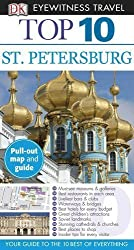Top 10 St. Petersburg (EYEWITNESS TOP 10 TRAVEL GUIDE) Pap/map Re Edition by Bennetts, Marc [2012]