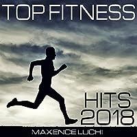 Top Fitness Hits 2018 [Explicit]