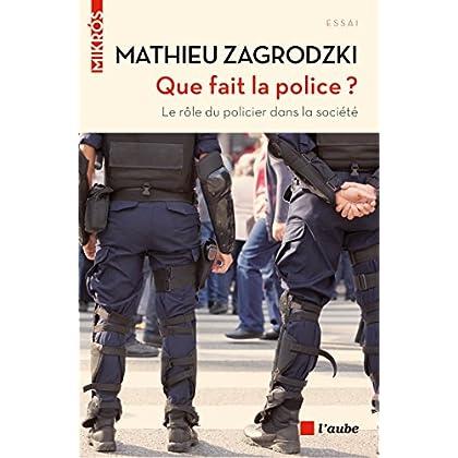 Que fait la police ?: Le rôle du policier dans la société (Mikros essai)