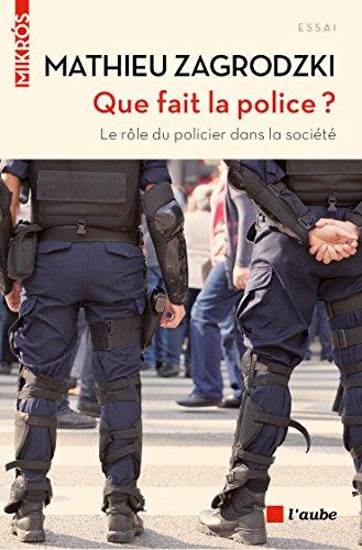 Que fait la police ?: Le rôle du policier dans la société (Mikros)