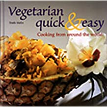Vegetarian Quick & Easy: Cooking from Around the World