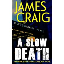 A Slow Death (Kriminalinspektor Max Drescher Book 1) (English Edition)