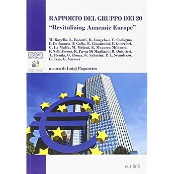 Rapporto Del Gruppo Dei 20. «Revitalizing Anaemic Europe»