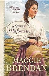 Sweet Misfortune, A: A Novel by Maggie Brendan (February 01,2016)