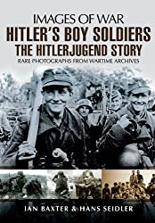 Hitler's Boy Soldiers: The Hitler Jugend Story (Images of War) by Hans Seidler (2013-04-19)