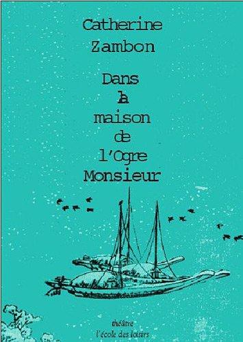 Dans la maison de l'Ogre Monsieur par Catherine Zambon