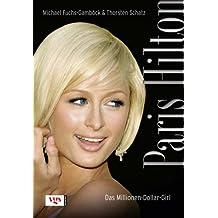 Paris Hilton: Das Millionen-Dollar-Girl