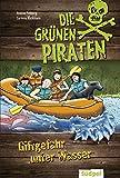 Die Grünen Piraten - Giftgefahr unter Wasser von Andrea Poßberg (8. März 2014) Gebundene Ausgabe