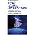 Rumi - dialogo con l'universo: Gli insegnamenti spirituali del grande poeta mistico persiano