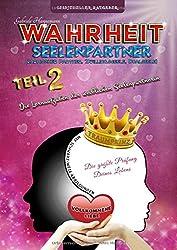 Wahrheit Seelenpartner Teil 2 (karmischer Partner, Zwillingsseele, Dualseele): Die Lernaufgaben der weiblichen Seelenpartnerin (Taschenbuch mit schwarz-weiß Abbildungen)