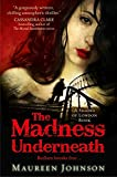 The Madness Underneath (Shades of London, Book 2)