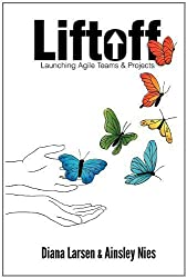 Liftoff: Launching Agile Teams & Projects by Diana Larsen (2011-10-31)