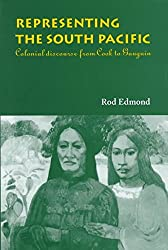 [Representing the South Pacific: Colonial Discourse from Cook to Gauguin] (By: Rod Edmond) [published: February, 1998]