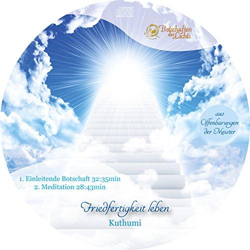 Kuthumi II - Vierte und fünfte Dimension, höheres Selbst, Christus-Selbst, weiße Bruderschaft, Räte des Lichts, Tempel der Bruderschaft (Channeling inkl. Meditation)