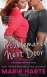 The Troublemaker Next Door: A hilarious and scorching contemporary romance (The McCauley Brothers) by Marie Harte (2014-06-03)