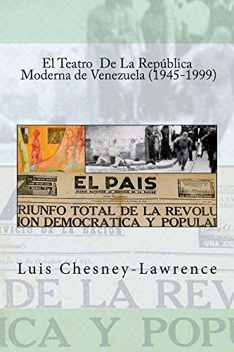 El Teatro de la republica moderna venezolana (1945-1999): NA