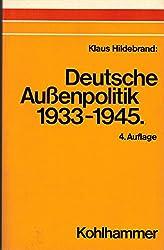 Deutsche Aussenpolitik 1933 - 1945. Kalkül oder Dogma? Mit einem Nachwort: Die Geschichte der deutschen Aussenpolitik (1933-1945) im Urteil der ... Ergebnisse, Kontroversen, Perspektiven