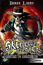 Skulduggery Pleasant - Sabotage im Sanktuarium: Band 4