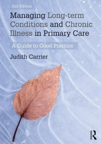 Managing Long-term Conditions and Chronic Illness in Primary Care: A Guide to Good Practice by Judith Carrier (2015-06-29)