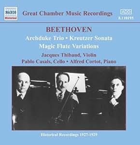 """Beethoven : Sonate pour violon et piano """"A Kreutzer"""" op. 47 ; Trio pour piano, violon et violoncelle op. 97 """"L'Archiduc"""" ; Variations pour violoncelle et piano WoO 46"""