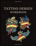 TATTOO DESIGN WORKBOOK: Art Sketch Pad for Tattoo Designs - Keep track of your tattoo designs, notes and sketches