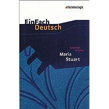 EinFach Deutsch Textausgaben: Friedrich Schiller: Maria Stuart: Ein Trauerspiel. Gymnasiale Oberstufe