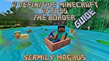 (MINECRAFT) Presents A definitive Minecraft:- Across the board Guide: (Minecraft Extreme Informal Aides) (English Edition)