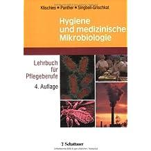 Hygiene und medizinische Mikrobiologie: Lehrbuch für Pflegeberufe Dieser Titel ist nur für Österreich approbiert